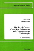 The Social Context of the New Information and Communication Technologies | Zureik, Elia ; Hartling, Dianne |
