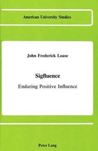 Sigfluence | John Frederick Loase |