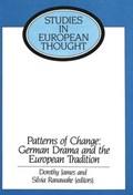 Patterns of Change: German Drama and the European Tradition | Dorothy James ; Silvia Ranawake |