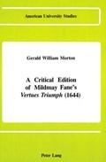 A Critical Edition of Mildmay Fane's Vertues Triumph (1644) | Gerald William Morton |