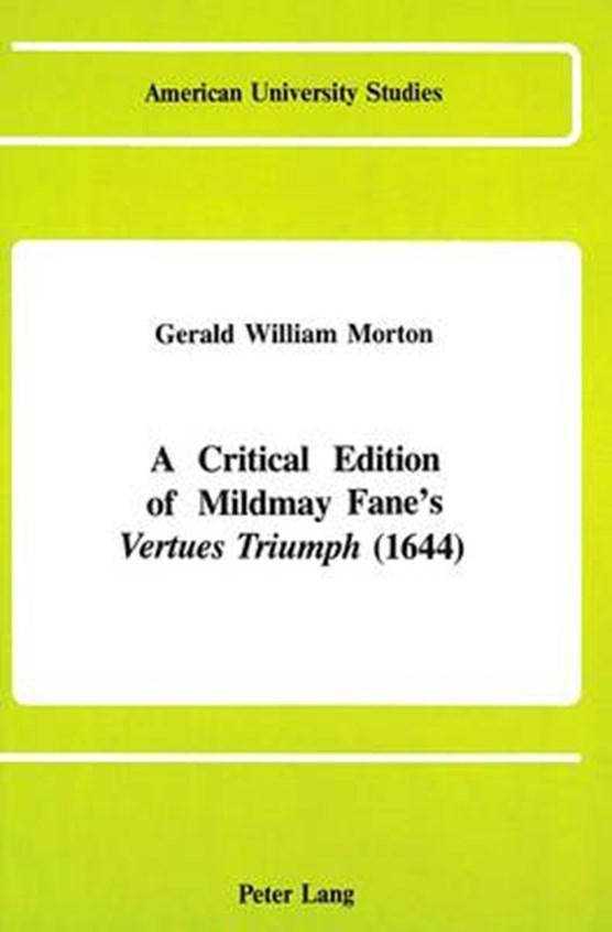 A Critical Edition of Mildmay Fane's Vertues Triumph (1644)