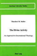 The Divine Activity   Theodore M Snider  