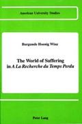 "The World of Suffering in ""a la Recherche du Temps Perdu"" | Burgunde Hoenig Winz |"