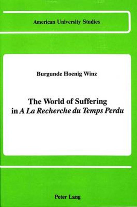 "The World of Suffering in ""a la Recherche du Temps Perdu"""