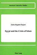 Egypt and the Crisis of Islam   Zahia Ragheb Dajani  