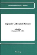 Topics in Colloquial Russian | Margaret H. Mills |