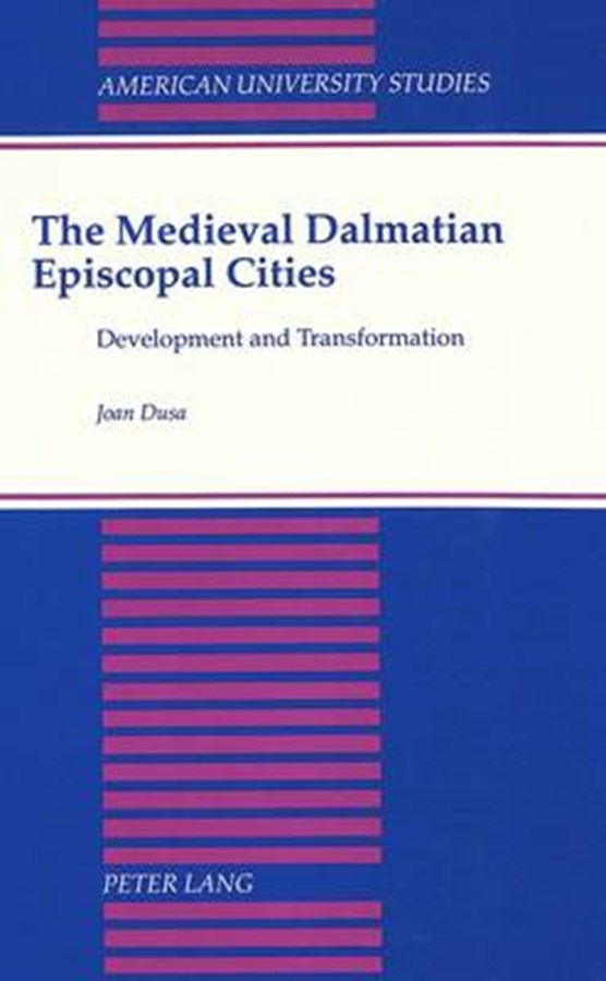 The Medieval Dalmatian Episcopal Cities