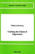 Undoing the Clinch of Oppression   Philip Lichtenberg  