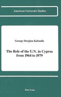 The Role of the U.N. in Cyprus from 1964 to 1979   George Stergiou Kaloudis  