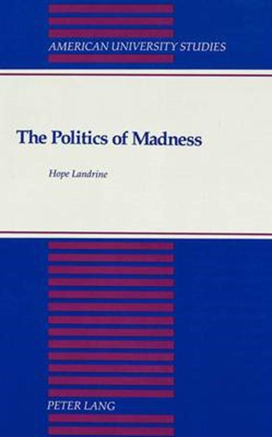 The Politics of Madness