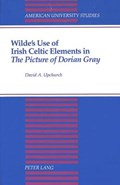 Wilde's Use of Irish Celtic Elements in The Picture of Dorian Gray | David A Upchurch |