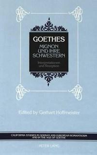 Goethes Mignon und Ihre Schwestern | Gerhart Hoffmeister |