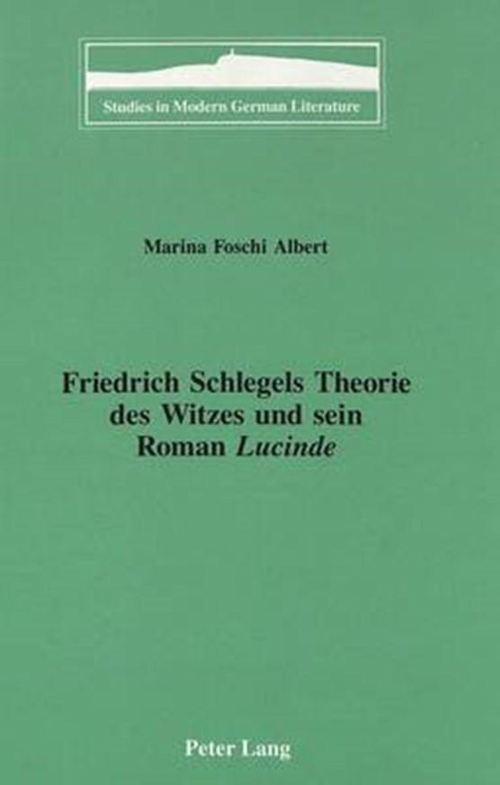 Friedrich Schlegels Theorie des Witzes und Sein Roman Lucinde