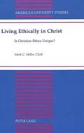 Living Ethically in Christ   Mark C Miller  