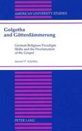 Golgotha and Goetterdaemmerung   Samuel P Scheibler  