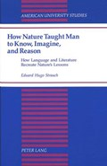 How Nature Taught Man to Know, Imagine, and Reason   Eduard Hugo Strauch  