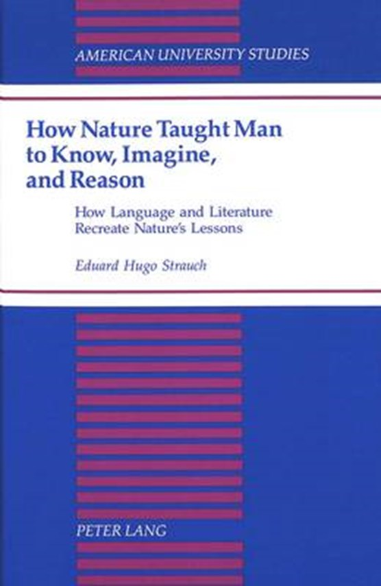 How Nature Taught Man to Know, Imagine, and Reason