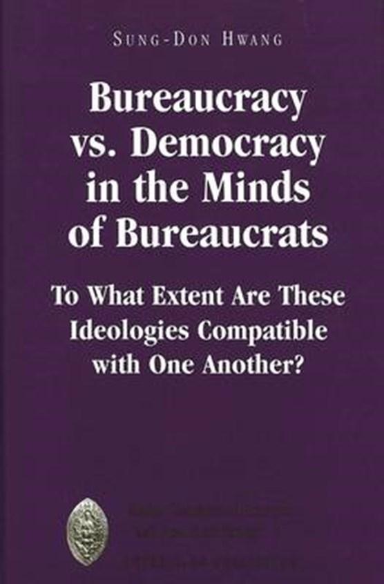 Bureaucracy Vs. Democracy in the Minds of Bureaucrats