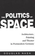 The Politics of Space   Douglas E. Nash  