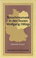 Sprachtraumata in den Texten Wolfgang Hilbigs | Gabriele Eckart |