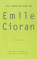 The Temptations of Emile Cioran   William Kluback ; Michael Finkenthal  