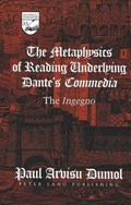 The Metaphysics of Reading Underlying Dante's Commedia   Paul Arvisu Dumol  