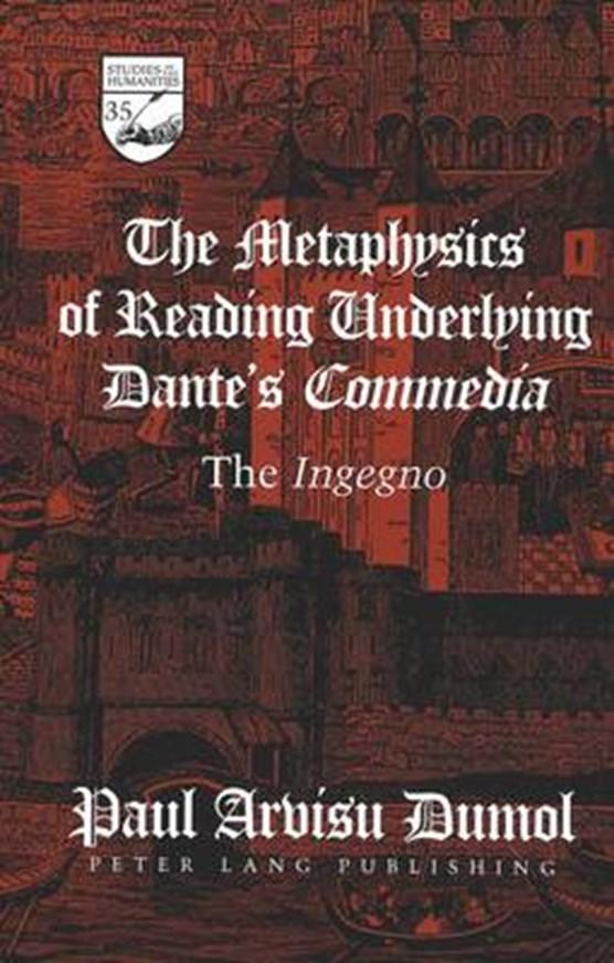 The Metaphysics of Reading Underlying Dante's Commedia