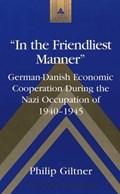 In the Friendliest Manner   Philip Giltner  