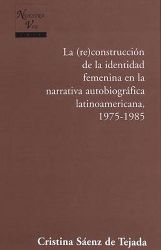La Construccion de la Identidad Femenina en la Narrativa Autobiografica Latinoamericana, 1975-1985