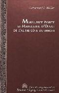 Marguerite Porete Et Marguerite d'oingt de l'autre Cote du Miroir   Catherine M. Meuller  