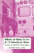 What's at Stake in the K-12 Standards Wars | Sandra Stotsky |