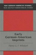 Early German-American Imprints | Heinz G. F Wilsdorf |