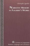 Narrative Memory in Flaubert's Works | Christophe Ippolito |