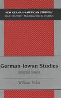 German-Iowan Studies   William Roba  