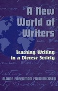 A New World of Writers | Elaine Freedman Fredericksen |
