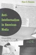 Anti-intellectualism in American Media | Dane S. Claussen |