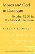 Moses and God in Dialogue   Karla R. Suomala  