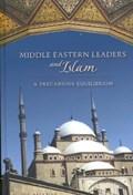 Middle Eastern Leaders and Islam | Sonia Alianak |