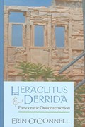 Heraclitus and Derrida | Erin O'connell |