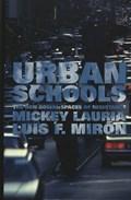 Urban Schools   Lauria, Mickey ; Miron, Luis F.  