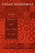 Tissue Economies   Catherine Waldby ; Robert Mitchell  