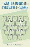 Bailer-Jones, D: Scientific Models in Philosophy of Science   Daniela M. Bailer-Jones  