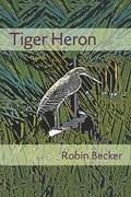 Tiger Heron | Robin Becker |