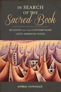 In Search of the Sacred Book | Anibal Gonzalez |