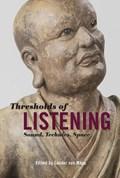 Thresholds of Listening | Professor Sander van Maas |
