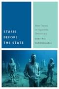 Stasis Before the State | Dimitris Vardoulakis |
