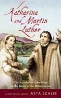 Katharina and Martin Luther | Asta Scheib |