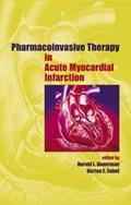Pharmacoinvasive Therapy in Acute Myocardial Infarction | Harold L. (fletcher Allen Health Care, Burlington, Vermont, Usa) Dauerman ; Burton E. (university of Vermont, Colchester, Vermont, Usa) Sobel |