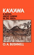 Ka'a'awa   O.A. Bushnell  