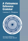 A Vietnamese Reference Grammar | Laurence C. Thompson |